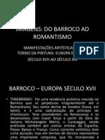 IMAGENS_DO_BARROCO_AO_Romantismo.ppt