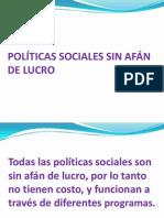 POLÍTICAS SOCIALES SIN AFÁN DE LUCRO.pptx