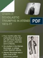 Triumphs in Ateneo, 1872-77