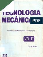 TECNOLOGIA MECÂNICA - Processos de Fabrição e Tratamento_VOL 2 -  Vicente Chiaverini