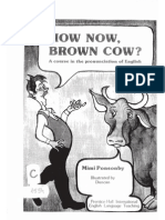 How Now, Brown Cow a Course in the Pronunciation of English Material