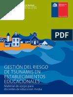 Gestión del riesgo de tsunamis en establecimientos educacionales Material de apoyo para educación media.