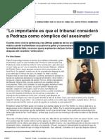 """Página_12 __ El país __ """"Lo importante es que el tribunal consideró a Pedraza como cómplice del asesinato"""".pdf"""