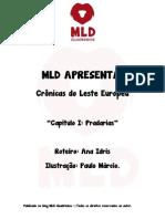 MLD APRESENTA - Crônicas do Leste Europeu - Capítulo I