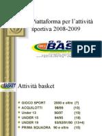 Piattaforma per l'attività sportiva 2008-2009