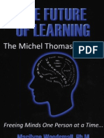 Marilyne Woodsmall, Wyatt Woodsmall-The Future of Learning the Michel Thomas Method_ Freeing Minds One Person at a Time-Next Step Press (2008)