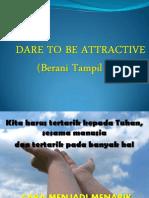 Dare to Be Attractive