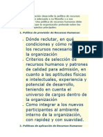 Cada organización desarrolla la política de recursos humanos mas adecuada a su filosofía y a sus necesidades