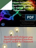Model-Model Pembelajaran yang dapat Meningkatkan Kecerdasan Kognitif, Afektif dan Psikomotorik