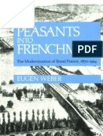Eugen Weber Peasants Into Frenchmen the Modernization of Rural France, 1870-1914 1976