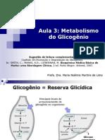 Aula 3 - Metabolismo do Glicogênio (Farmácia 2013)