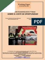 Evaluación Económica de la Y Vasca. SOBRE EL COSTE DE OPORTUNIDAD (Es) Economic Evaluation of the Basque High-Speed. ON THE OPPORTUNITY COST (Es) Euskal Yren Ekonomi Ebaluazioa. AUKERA KOSTUAZ (Es)