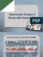 Innovación Técnica Y Desarrollo Sustentable
