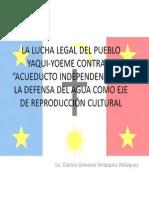 """La lucha legal del Pueblo Yaqui-yoeme contra el """"Acueducto Independencia"""" en la defensa del agua como eje de reproducción cultural."""
