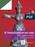 El Feminismo en mi vida. Hitos, claves y topías. Marcela Lagarde y de los Ríos