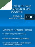 ESTÁNDARES TIC PARA LA FORMACIÓN INICIAL DOCENTE, Dimensión Aspectos Técnicos