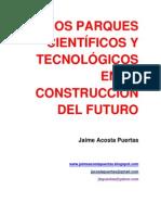 PARQUES CIENTÍFICOS Y TECNOLÓGICOS en la CONSTRUCCIÓN DEL FUTURO JAIME ACOSTA PUERTAS