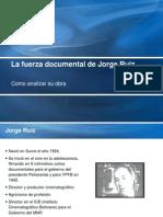 La Fuerza Documental de Jorge Ruiz