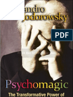 Psychomagic the Transofrmative Power of Shamanic Psychotherapy - Alejandro Jodorowsky