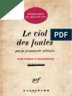 Tchakhotine Serge - Le Viol Des Foules Par La Propagande Politique