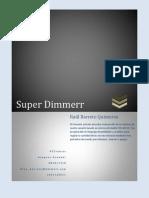 Super Dimmer