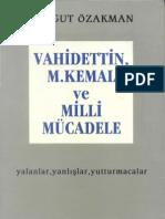 Turgut Özakman - Vahidettin, Mustafa Kemal ve Milli Mücadele