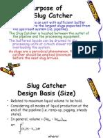 Slug Catcher