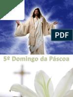 20130428 - 5º Domingo da Páscoa - Apresentação.pdf