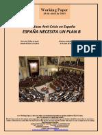 Políticas Anti-Crisis en España. ESPAÑA NECESITA UN PLAN B  (Es) Anti-crisis Policy in Spain. SPAIN NEEDS A PLAN B (Es) Krisiaren Aurkako Politikak Espainian. B PLANA BEHAR DU ESPAINIAK (Es)