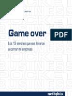 Game Over, Los 13 Errores Que Me Llevaron a Cerrar Mi Empresa - Javier Regueira