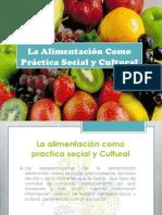 La Alimentación Como Práctica Social y Cultura.pptx