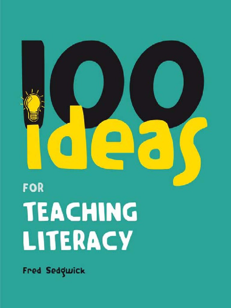 Fred Sedgwick 100 Ideas for Teaching Literacy 2010 | Grandparent | Literacy