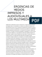 Convergencias de Los Medios Impresos y Audiovisuales a Los Multimedia