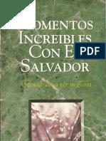 Momentos Increibles Con El Salvador - Ken Gire