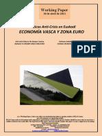 Políticas Anti-Crisis en Euskadi. ECONOMIA VASCA Y ZONA EURO (Es) Anti-Crisis Policy in the Basque Country. BASQUE ECONOMY AND EUROZONE (Es) Krisiaren Aurkako Politikak Euskadin. EUSKAL EKONOMIA ETA EUROGUNEA (Es)