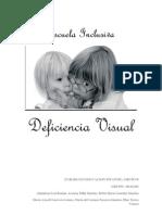 Deficiencias Visuales. Escuela Inclsusiva