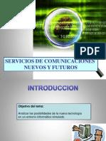 Servicios de Comunicaciones Nuevos y Futuros