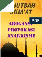 Khutbah Jum'at 06-Arogansi, Provokasi, Anarkisme
