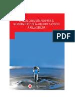 MANUAL COMUNITARIO PARA EL MEJORAMIENTO DE LA CALIDAD Y ACCESO A AGUA SEGURA.pdf
