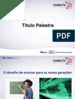 O DESAFIO DE ENSINAR PARA AS NOVAS GERAÇÕES
