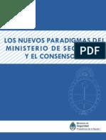 Los Nuevos Paradigmas Del Ministerio de Seguridad y El Consenso Federal