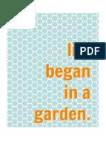 Life began in a garden. (Teal)