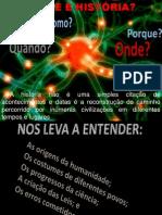 1 AULA O QUE É HISTÓRIA 2012