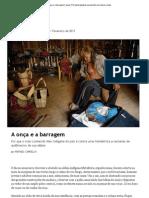 A onça e a barragem _ piauí_77 [revista piauí] pra quem tem um clique a mais