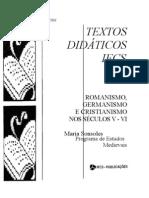MARIA SONSOLES GUERRAS - ROMANISMO, GERMANISMO E CRISTIANISMO NOS SÉCULOS V - VI