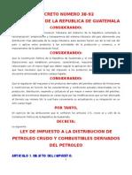 Ley de Impuesto a La Distribucion de Petroleo Crudo DECRETO 38-92