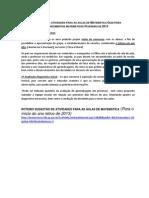 ROTEIRO SUGESTÃO DE ATIVIDADES PARA AS AULAS DE MATEMÁTICA GUIA PARA DIAGNÓSTICOS DE CONHECIMENTOS MATEMÁTICOS FEVEREIRO DE 2013 -(Lúcia)