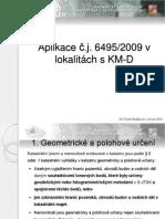 Aplikace č.j. ČÚZK 6495/2009 v lokalitách s KM-D