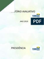 FUNDHAS-RELATÓRIO AVALIATIVO  2010 - rev 04.02.2011