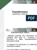 Transformace - zpřesňující, blokové